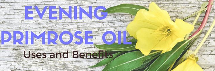 evening primrose oil benefits uses for acne skin pregnancy more