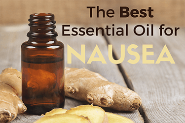 Best Essential Oil for Nausea | How to get rid of nausea?